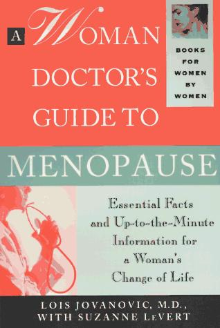 A woman doctor's guide to menopause by Lois Jovanovic-Peterson