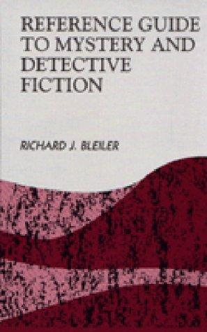 Reference guide to mystery and detective fiction by Richard Bleiler