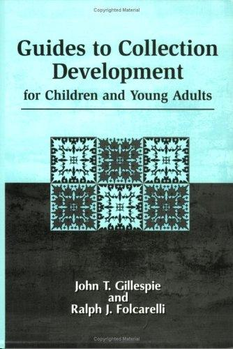 Guides to collection development for children and young adults by John Thomas Gillespie
