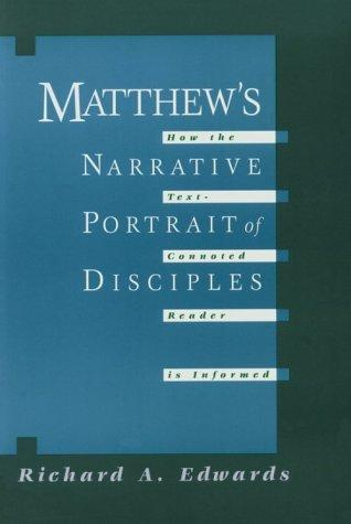 Matthew's narrative portrait of disciples by Richard Alan Edwards