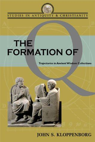 The formation of Q by John S. Kloppenborg