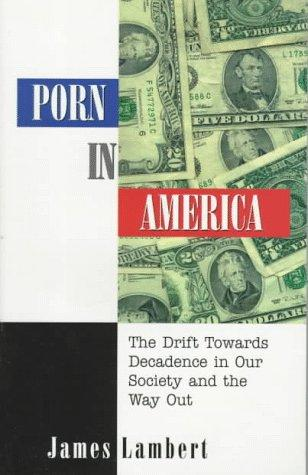 Porn in America by James L. Lambert