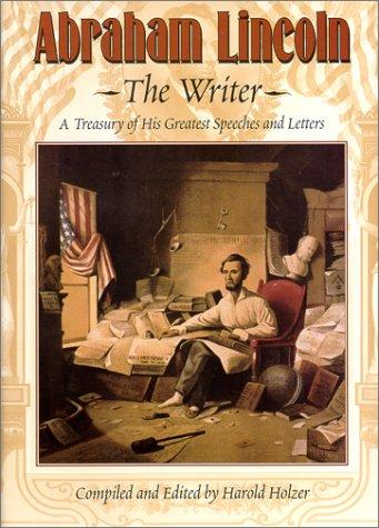 Abraham Lincoln, the writer by Abraham Lincoln