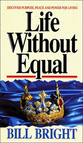 Life without equal by Bill Bright