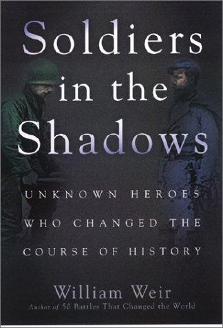 Soldiers in the Shadows by William Weir