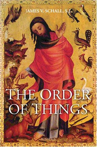 The Order of Things by James V. Schall