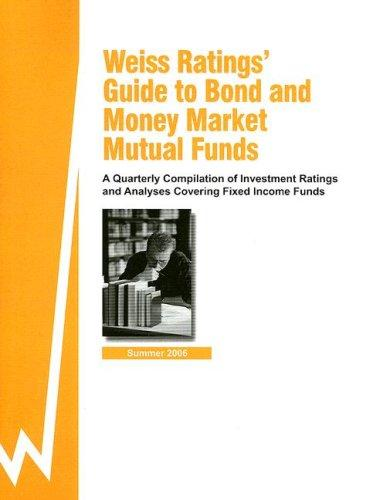 Weiss Rating's Guide to Bond and Money Market Mutual Funds