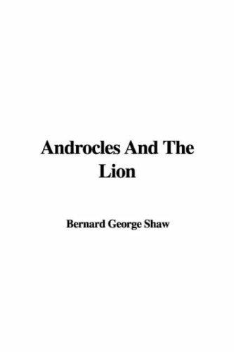 Androcles and the Lion by George Bernard Shaw