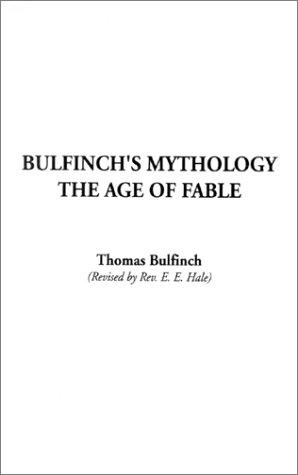 Bulfinch's Mythology, the Age of Fable