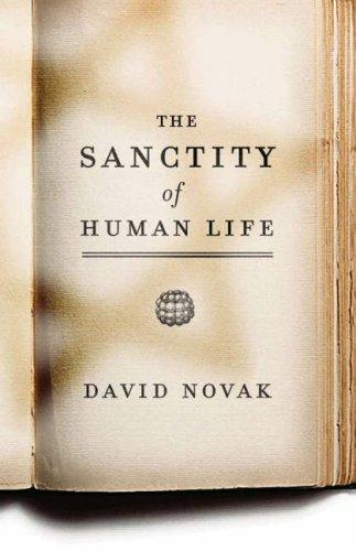The Sanctity of Human Life by David Novak