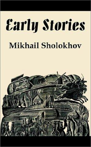 Early stories by Mikhail Aleksandrovich Sholokhov