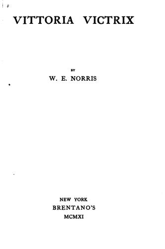 Vittoria Victrix: By W.E. Norris by William Edward Norris