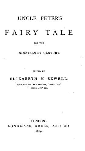 Uncle Peter's Fairy Tale for the Nineteenth Century by Elizabeth Missing Sewell
