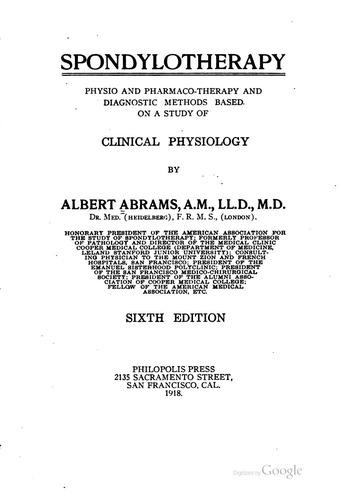 Spondylotherapy: Physio and Pharmaco-therapy and Diagnostic Methods Based on .. by Albert Abrams
