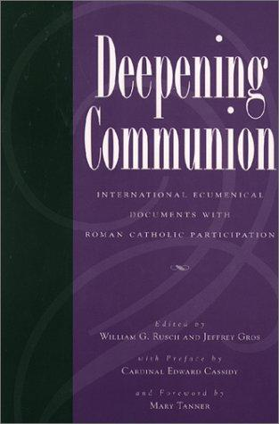 Deepening Communion by Williams G. Rusch