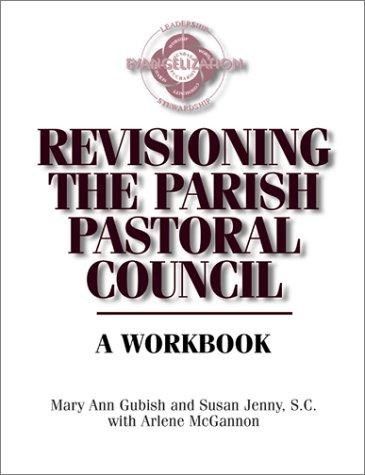 Revisioning the parish pastoral council by Mary Ann Gubish