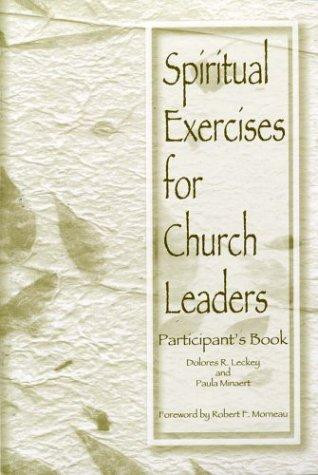 Spiritual Exercises for Church Leaders (Participant's Book) by Robert F. Morneau