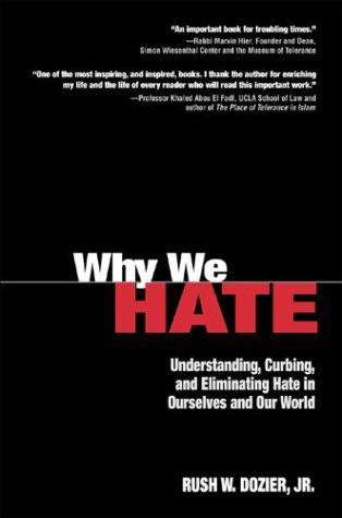 Why We Hate by Rush W. Dozier