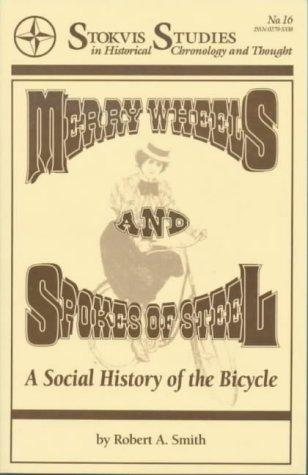 Merry wheels and spokes of steel by Smith, Robert A.