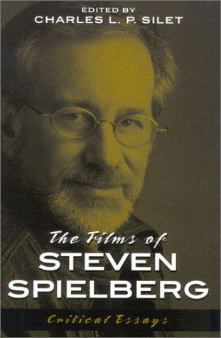The films of Steven Spielberg by edited by Charles L.P. Silet.
