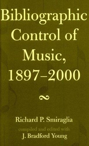 Bibliographic control of music, 1897-2000 by Richard P. Smiraglia