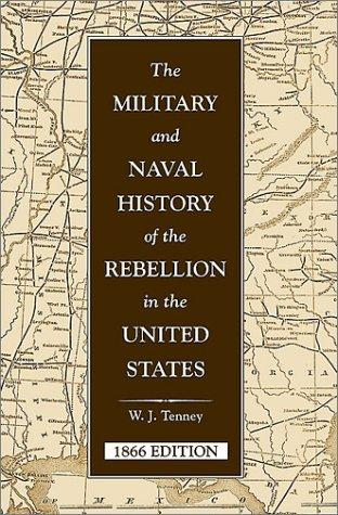 The military and naval history of the rebellion in the United States