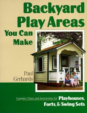 Backyard play areas you can make by Paul Gerhards