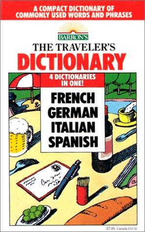 The Traveler's Dictionary in French, German, Italian, and Spanish by Mario Costantino