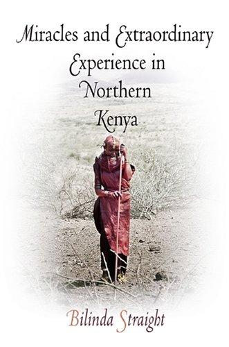 Miracles and Extraordinary Experience in Northern Kenya (Contemporary Ethnography) by Bilinda Straight
