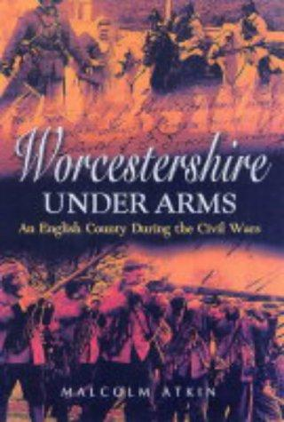 WORCESTERSHIRE UNDER ARMS by Malcolm Atkin