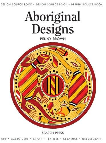 Aboriginal Designs (Design Source Books) by Penny Brown