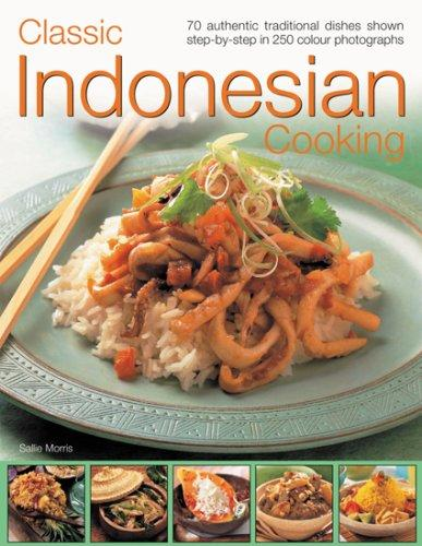 Classic Indonesian Cooking by Sallie Morris