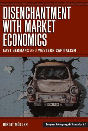 The Disenchantment With Market Economics by Birgit Muller