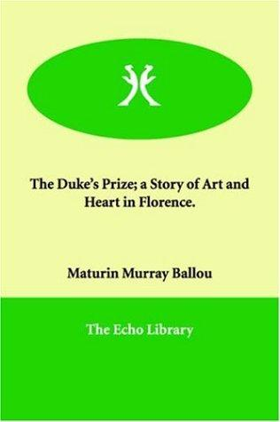 The Duke's Prize; a Story of Art and Heart in Florence.