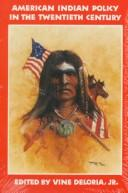 American Indian policy in the twentieth century by edited by Vine Deloria, Jr.