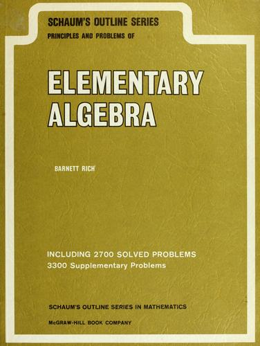 Schaum's principles and problems of elementary algebra by Barnett Rich