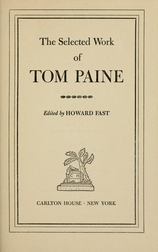 The selected work of Tom Paine by Thomas Paine