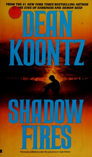 Shadowfires by Dean Koontz.