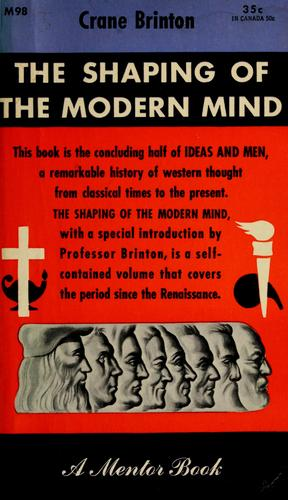 The shaping of the modern mind by Crane Brinton