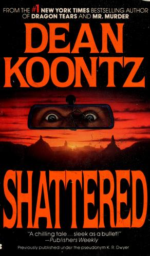 Shattered by Dean R. Koontz.