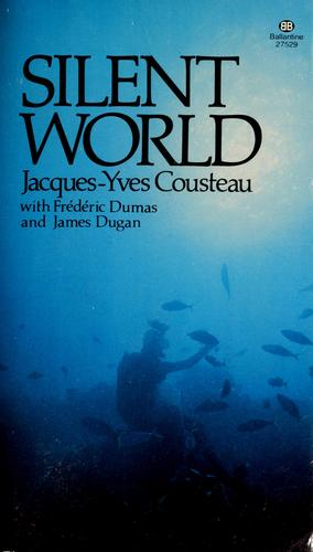 The silent world by Jacques Yves Cousteau