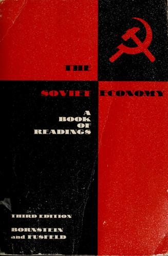 The Soviet economy by Ed. by Morris Bornstein and Daniel R. Fusfeld.