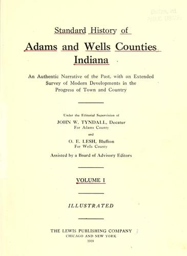 Standard history of Adams and Wells counties, Indiana by Tyndall, John W.