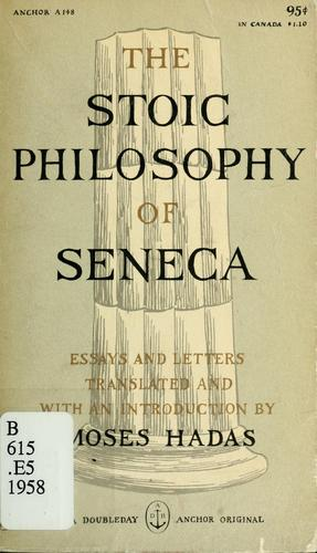 The stoic philosophy of Seneca by Seneca the Younger