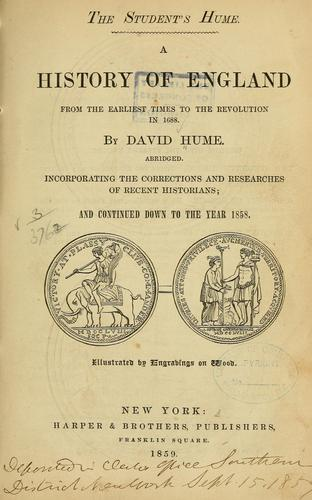 The student's Hume. A history of England from the earliest times to the revolution in 1688 by David Hume