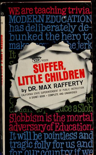 Suffer, little children by Max Lewis Rafferty