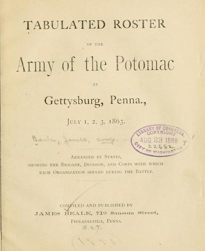 Tabulated roster of the Army of the Potomac at Gettysburg, Penna., July 1, 2, 3, 1863 by Beale, James