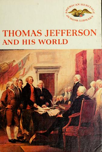 Thomas Jefferson and his world by Henry Moscow