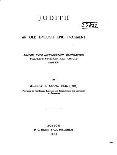 Judith an Old English Epic Fragment: An Old English epic fragment by Albert Stanburrough Cook