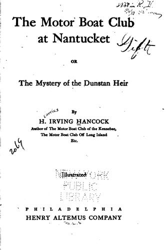 The Motor Boat Club at Nantucket: Or, The Mystery of the Dunstan Heir by Harrie Irving Hancock